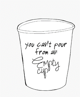 """An image of a cup that says """"You can't pour from an empty cup"""""""
